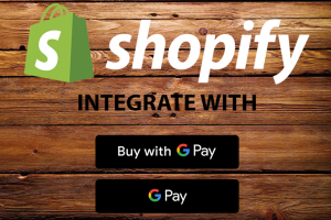 Shopify Integrate with Google Pay